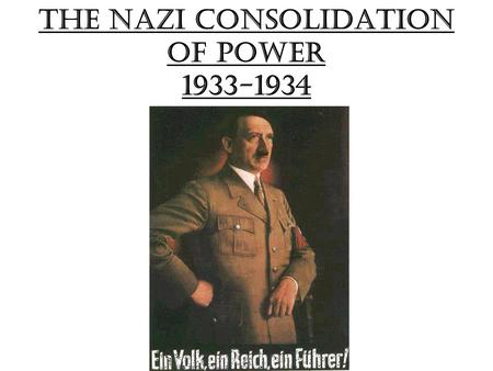 'nazi consolidation of power in 1933 In january 1933 hitler became chancellor of germany and by august 1934, he  had  between 1933 and 1934 gave hitler the opportunity to consolidate power.