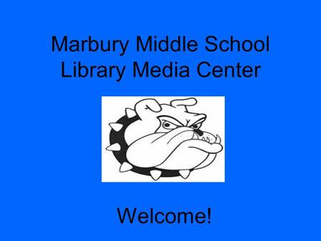 Marbury Middle School Library Media Center Welcome!