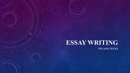 ESSAY WRITING TIPS AND TRICKS. BUILDING INTRODUCTIONS 1.Most introductions begin with a general statement that leads the reader into the topic, showing.