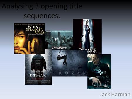 Analysing 3 opening title sequences. Jack Harman.