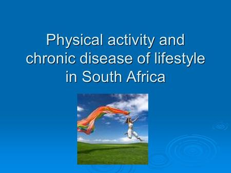 Physical activity and chronic disease of lifestyle in South Africa.