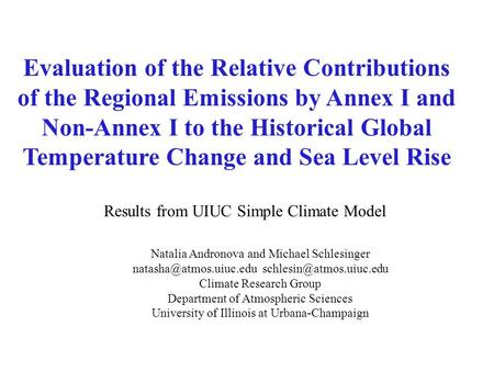 Results from UIUC Simple Climate Model Evaluation of the Relative Contributions of the Regional Emissions by Annex I and Non-Annex I to the Historical.