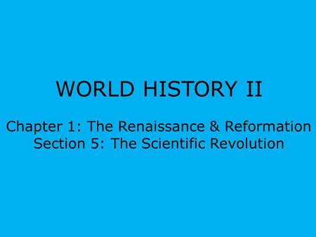 WORLD HISTORY II Chapter 1: The Renaissance & Reformation