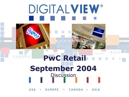 PwC Retail September 2004 Discussion. PwC Sept 20042 Agenda  Macro context  Retail environment: a discussion  Digital View : an overview  Next Steps.