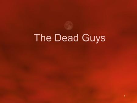 1 The Dead Guys. 2 Timeline 3 Ancient Astronomy.