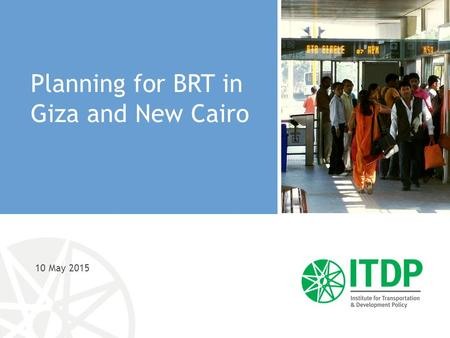 10 May 2015 Planning for BRT in Giza and New Cairo.