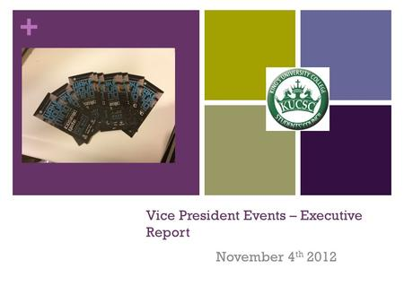 + Vice President Events – Executive Report November 4 th 2012.