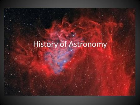 History of Astronomy. Our Universe Earth is one of nine planets that orbit the sun The sun is one star in 100 billion stars that make up our galaxy- The.