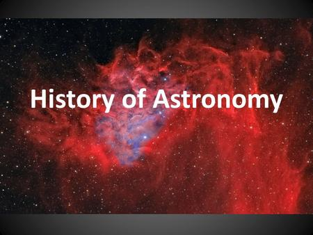History of Astronomy. Our Universe Earth is one of nine planets (if you include Pluto) that orbit the sun The sun is one star in 100 billion stars that.