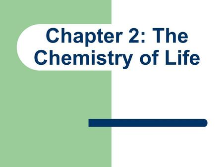 Chapter 2: The Chemistry of Life. Basic Chemistry ATOM: The basic building block of all matter; the smallest particle of an element that still retains.