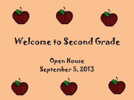 Welcome to Second Grade Open House September 5, 2013.