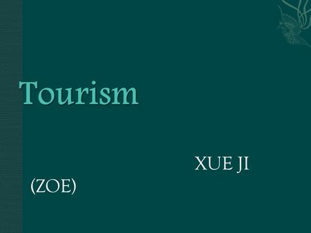 "XUE JI (ZOE).  Pro: Brings in money  Helps to promote the region to outsider investors,  Puts you on the map""  The region builds more attraction."