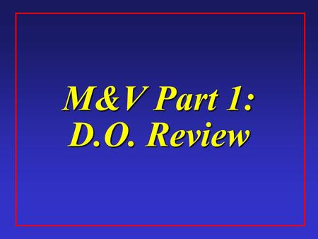 M&V Part 1: D.O. Review. 1-2 Your Instructor Mark Stetz, P.E. Ø Worked with FEMP since 1997. Ø Serves as FEMP's M&V Specialist. Ø Contributed to FEMP.