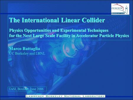 Physics Opportunities and Experimental Techniques for the Next Large Scale Facility in Accelerator Particle Physics The International Linear Collider Marco.