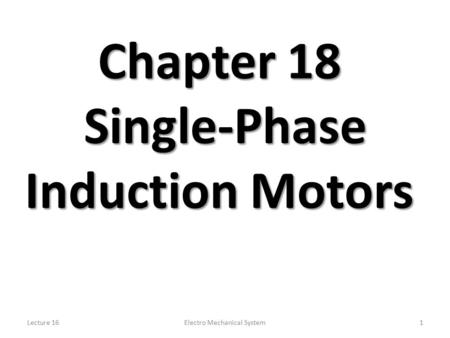 Chapter 18 Single-Phase Induction Motors
