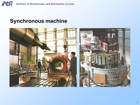 1 Institute of Mechatronics and Information Systems Synchronous machine.