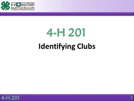 Identifying Clubs. OBJECTIVE Identify 2 unique characteristics of clubs.