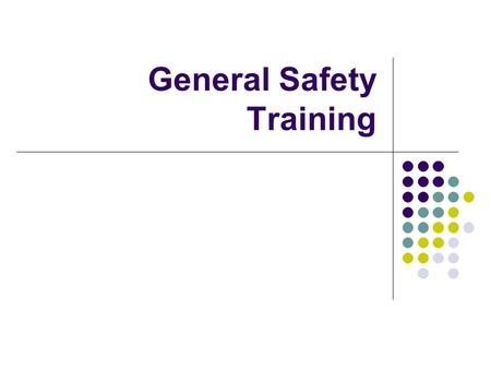 General Safety Training. Safety Requirements Employees must work safely and efficiently as they perform their campus duties. The employees' responsibilities.
