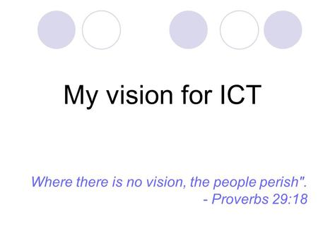 my vision statement for ict A guide to writing your vision statement, the anchor point of your strategic plan follow our simple process to bring structure and purpose to your vision.