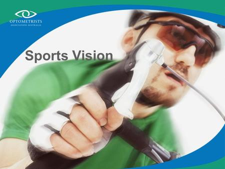 Sports Vision. Performance in sports can be enhanced by good vision.