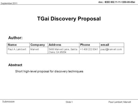 Doc.: IEEE 802.11-11-1250-00-00ai Submission Paul Lambert, Marvell TGai Discovery Proposal Author: Abstract Short high-level proposal for discovery techniques.