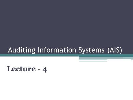 Auditing Information Systems (AIS) Lecture - 4. CAATs enable IS auditors to gather information independently CAATs include: – Generalized audit software.