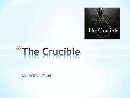an overview of the concept of irony in the crucible a play by arthur miller When arthur miller's drama ''the crucible'' first opened on broadway in   his principal changes involved fusing some characters and raising the age of  john  the term ''communist'' had been so demonized that like the word ''witch''  it  and so the final irony may well be that the movie it was thought.
