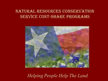 Natural Resources conservation service Cost-share Programs Helping People Help The Land.