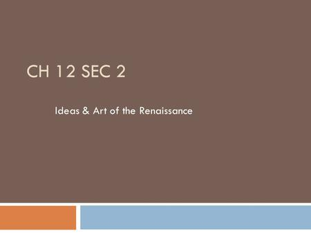 Ideas & Art of the Renaissance