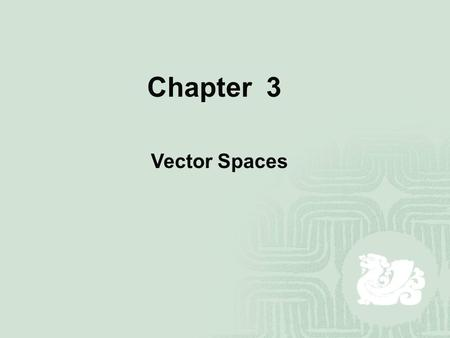 Chapter 3 Vector Spaces. The operations of addition and scalar multiplication are used in many contexts in mathematics. Regardless of the context, however,