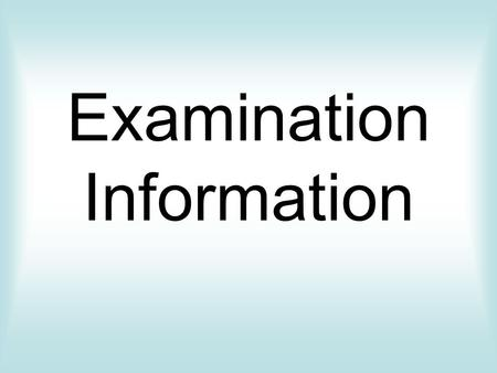 Examination Information. Examination Timetables Your personal copy of the exam timetable and a statement of entry should have been sent home. You must.