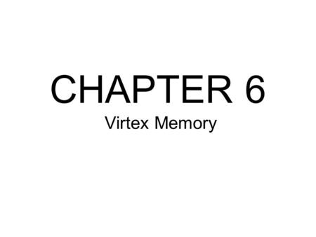 CHAPTER 6 Virtex Memory. Agenda RAM Applications LUT RAM –SRL 16 –Other uses of LUT RAM (FIFO focus) Block RAM Inside Block RAM Cells.