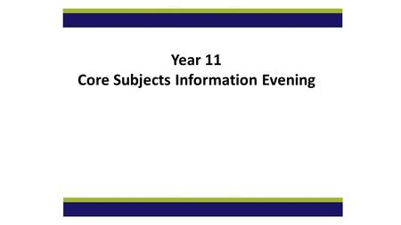 Year 11 Core Subjects Information Evening. GCSE English Language GCSE English Literature.