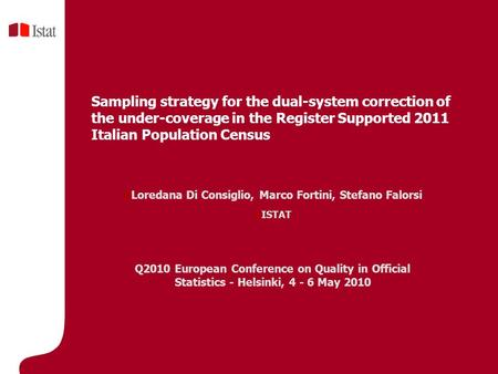 Sampling strategy for the dual-system correction of the under-coverage in the Register Supported 2011 Italian Population Census Loredana Di Consiglio,