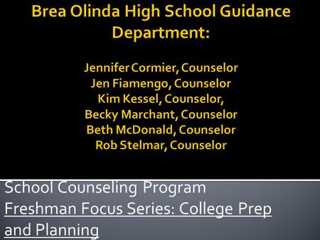 School Counseling Program Freshman Focus Series: College Prep and Planning.