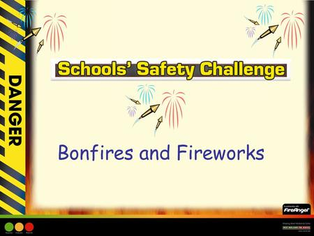 Bonfires and Fireworks. Learning Objective: –Children to be made aware of the Firework Code. –Children to be made aware of the Firework Safety.