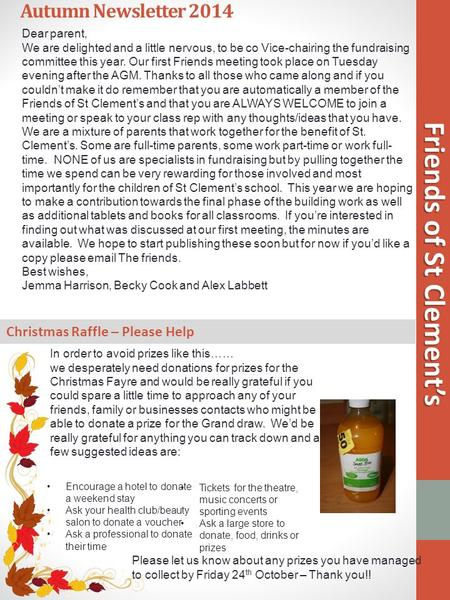 Autumn Newsletter 2014 Friends of St Clement's Dear parent, We are delighted and a little nervous, to be co Vice-chairing the fundraising committee this.