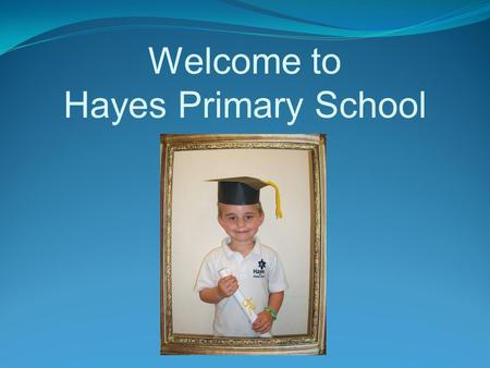 Welcome to Hayes Primary School. The Leadership Team Mrs Thompson Deputy Headteacher Miss Hughes Assistant Headteacher Mr Vitarana Head of School Mrs.