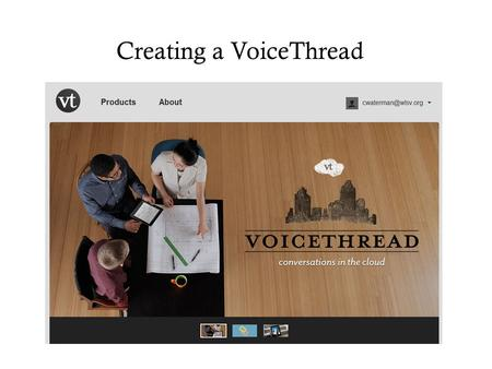 Creating a VoiceThread. Step 1 – Access your group go to wellsvilleschools.org select Our Schools choose Middle School select the Library Media Center.
