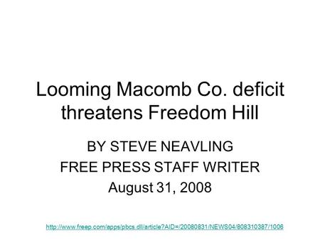 Looming Macomb Co. deficit threatens Freedom Hill BY STEVE NEAVLING FREE PRESS STAFF WRITER August 31, 2008