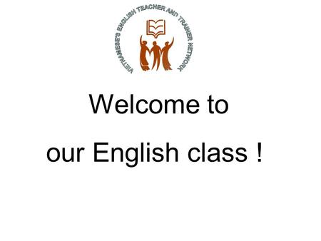 Welcome to our English class ! Unit 8 : CELEBRATIONS A: Reading Unit 8 : CELEBRATIONS A: Reading Prepared by : Nguyen Thi Minh Nguyet.