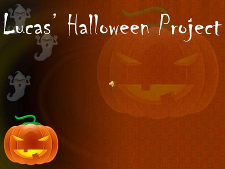 Lucas' Halloween Project History of Halloween Halloween is an international holiday celebrated on October. Halloween started in America in the nineteenth.