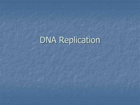DNA Replication. What is DNA replication? When does it happen? DNA replication is the process by which the DNA molecule duplicates itself to create identical.