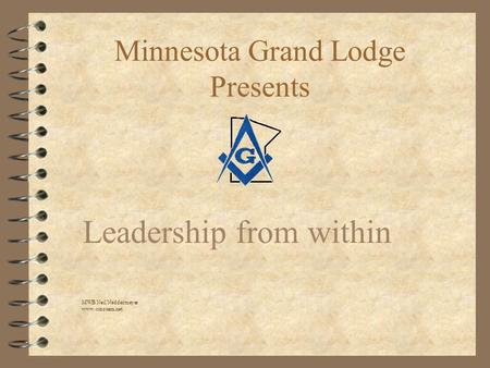 Minnesota Grand Lodge Presents Leadership from within MWB Neil Neddermeyer www.cinosam.net.