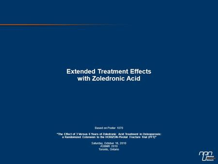 "Extended Treatment Effects with Zoledronic Acid Based on Poster 1070 ""The Effect of 3 Versus 6 Years of Zoledronic Acid Treatment in Osteoporosis: a Randomized."