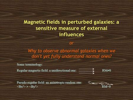 Magnetic fields in perturbed galaxies: a sensitive measure of external influences or Why to observe abnormal galaxies when we don't yet fully understand.