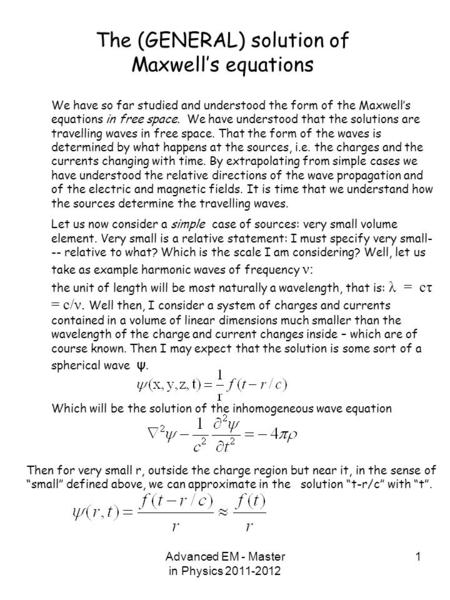 Advanced EM - Master in Physics 2011-2012 1 The (GENERAL) solution of Maxwell's equations Then for very small r, outside the charge region but near it,