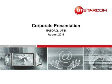 Corporate Presentation NASDAQ: UTSI August 2011. Disclosure & Forward Looking Statements 2 This investor presentation contains forward-looking statements,