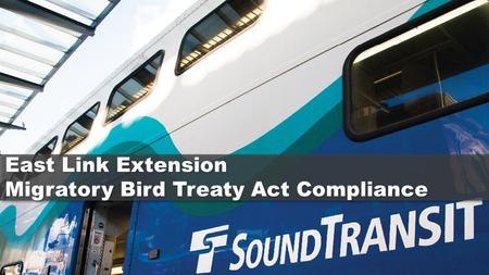 East Link Extension Migratory Bird Treaty Act Compliance.
