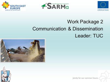 Work Package 2 Communication & Dissemination Leader: TUC.